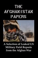 Cover for 'The Afghanistan Papers: A Selection of Leaked US Military Field Reports From the Afghan War'