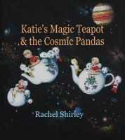 Cover for 'Katie's Magic Teapot and the Cosmic Pandas'