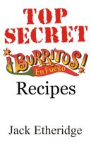 Cover for 'Top Secret Burritos En Fuego Recipes'