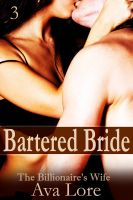 Cover for 'Bartered Bride: The Billionaire's Wife, Part 3 (A BDSM Erotic Romance)'