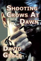 Cover for 'Shooting Crows At Dawn'