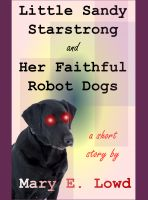 Little Sandy Starstrong and Her Faithful Robot Dogs cover