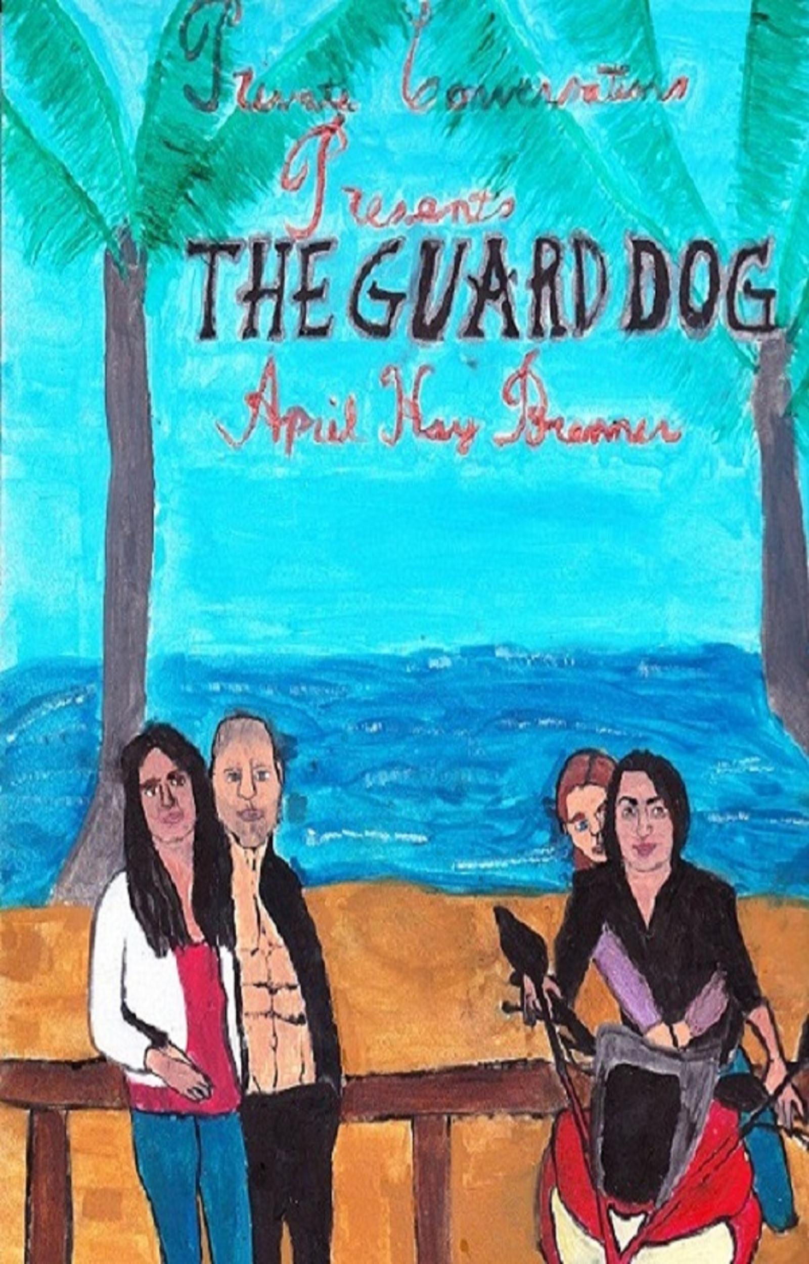 April Kay Brenner - The Guard Dog