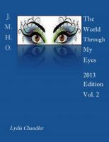 Cover for 'J.M.H.O. The World Through My Eyes 2013 Edition Vol. 2'