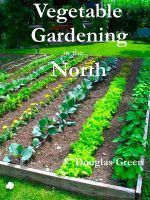 Cover for 'Vegetable Gardening in the North'