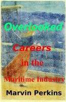 Cover for 'Overlooked Careers in the Maritime Industry'