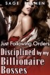 Just Following Orders: Disciplined by my Billionaire Bosses by Sage Reamen Publishing