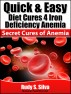 Quick and Easy Diet Cures 4 Iron Deficiency: Discover Natural Treatment for Anemia and Blood Anemia by Rudy Silva