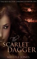 Cover for 'The Scarlet Dagger (The Red Sector Chronicles, #1)'