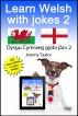 Learn Welsh With Jokes 2 - Dysgu Cymraeg gyda jôcs 2 by Jeremy Taylor