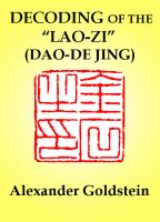 Cover for 'Decoding of the Lao-zi (Dao-De Jing): Numerological Resonance of the Canon's Structure'