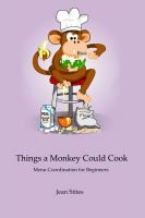 Cover for 'Things a Monkey Could Cook'
