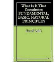 Cover for 'Fundamental, Basic, Natural Principles'