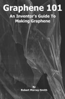 Cover for 'Graphene 101 An Inventor's Guide to Making Graphene'