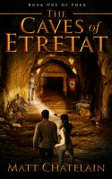 Cover for 'The Caves of Etretat: Book One of Four'