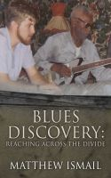 Cover for 'Blues Discovery: Reaching Across the Divide'