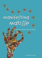 Cover for 'Manifesting Matisse-A Practical Guide for Reality Creation.'