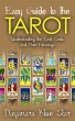 Easy Guide to the Tarot by Dayanara Blue Star
