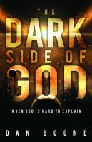 Cover for 'The Dark Side of God: When God is Hard to Explain'