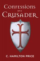 Cover for 'Confessions of a Crusader'