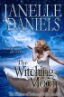 The Witching Moon: The Witches of Redwood Falls - Book 1 by Janelle Daniels