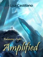 Cover for 'Amplified (Balancing Light - Book One)'
