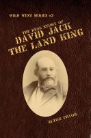 Cover for 'The Real Story of David Jack, The Land King'