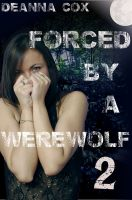 Cover for 'Forced By A Werewolf 2 (Rough Monster Sex)'