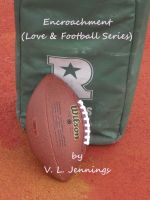 Cover for 'Encroachment (Love & Football Series)'
