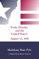 "Cover for '""Fools, Drunks, and the United States"": August 12, 1941'"
