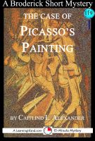 Cover for 'The Case of Picasso's Painting: A 15-Minute Brodericks Mystery'