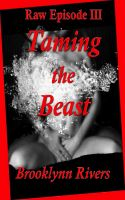 Cover for 'Raw:  Taming the Beast - Episode 3'