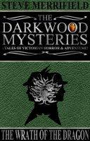 Cover for 'The Darkwood Mysteries: The Wrath of the Dragon'