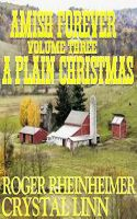 Cover for 'Amish Forever - Volume 3 - A Plain Christmas'