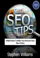 Cover for 'Seo Tips: Helpful Ideas To Make Your Business Seen More Online'