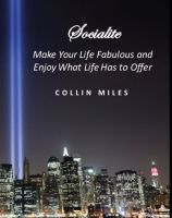 Cover for 'Socialite - Make Your Life Fabulous and Enjoy What Life Has to Offer'