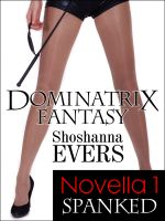 Cover for 'SPANKED, Novella 1: Dominatrix Fantasy Series (FemDom BDSM Erotica)'