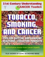 Cover for '21st Century Understanding Cancer Toolkit: Tobacco, Smoking, and Cancer - Tips for Quitting, Handling Reactions, Cessation Products, Secondhand Smoke, Cigars, Smokeless Tobacco, Lung and Oral Cancer'