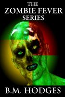 Cover for 'The Zombie Fever Series (Books 1-3)'
