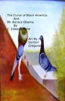 Cover for 'The Curse of Black America and Mr. Barack Obama'