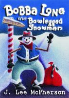 Cover for 'Bobba Long the Bowlegged Snowman'