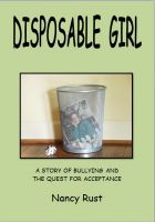 Cover for 'Disposable Girl: A Story of Bullying and the Quest for Acceptance'