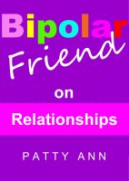 Cover for 'Bipolar Friend on Relationships'