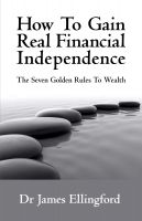 Cover for 'How To Gain Real Financial Independence'