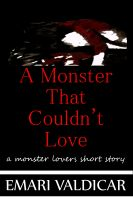Cover for 'A Monster That Couldn't Love - A Monster Lovers short story'
