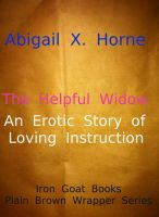 Cover for 'The Helpful Widow:  Loving Instruction'