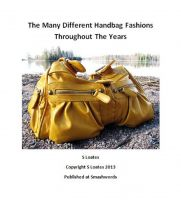 Cover for 'The Many Different Handbag Fashions Throughout The Years'