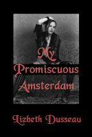 Cover for 'My Promiscuous Amsterdam'