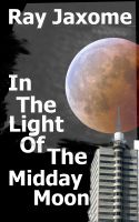 Cover for 'In The Light Of The Midday Moon'