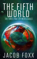 Cover for 'The Fifth World: The Times That Try Men's Souls'